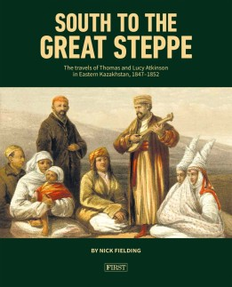 Available from https://www.amazon.co.uk/South-Great-Steppe-Kazakhstan-1847-1852/dp/0954640993